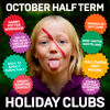 OCTOBER HALF TERM HOLIDAY CLUBS NOW LIVE